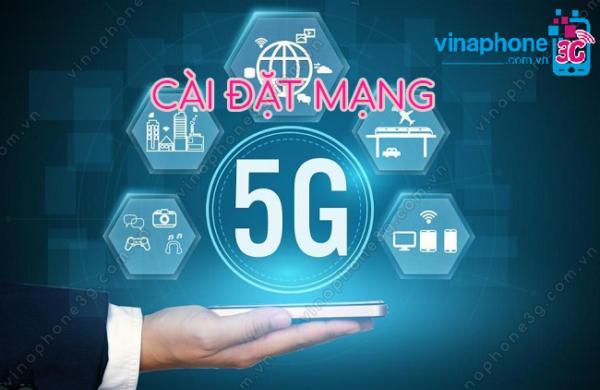 Các cách cài đặt 5G Vinaphone, cấu hình 5G Vinaphone 2021
